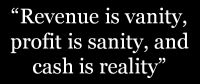 Revenue is vanity, etc.